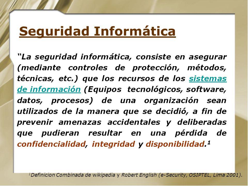 La seguridad informática, consiste en asegurar (mediante controles de protección, métodos, técnicas, etc.) que los recursos de los sistemas de informa