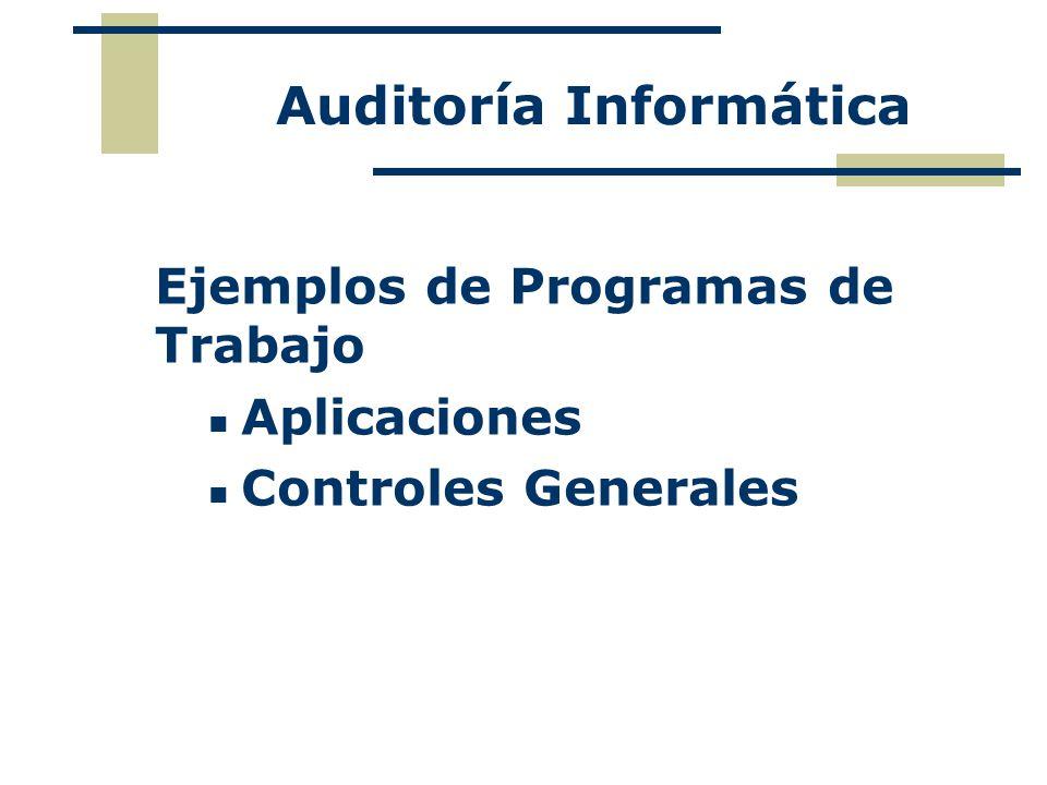 Auditoría Informática Ejemplos de Programas de Trabajo Aplicaciones Controles Generales