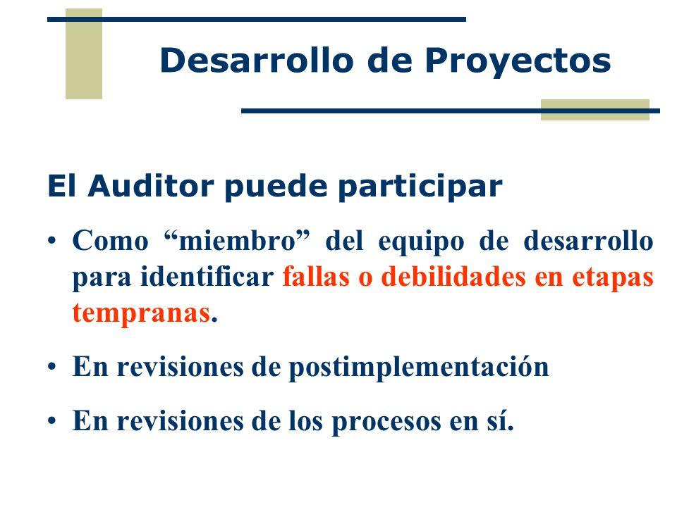 El Auditor puede participar Como miembro del equipo de desarrollo para identificar fallas o debilidades en etapas tempranas. En revisiones de postimpl