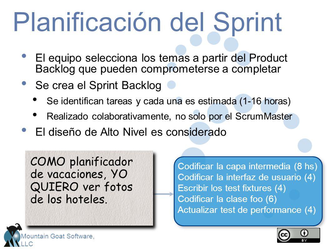 Mountain Goat Software, LLC Planificación del Sprint El equipo selecciona los temas a partir del Product Backlog que pueden comprometerse a completar