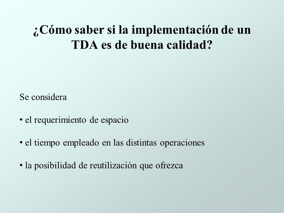 ¿Cómo saber si la implementación de un TDA es de buena calidad.