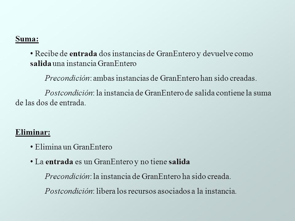 Suma: Recibe de entrada dos instancias de GranEntero y devuelve como salida una instancia GranEntero Precondición: ambas instancias de GranEntero han sido creadas.
