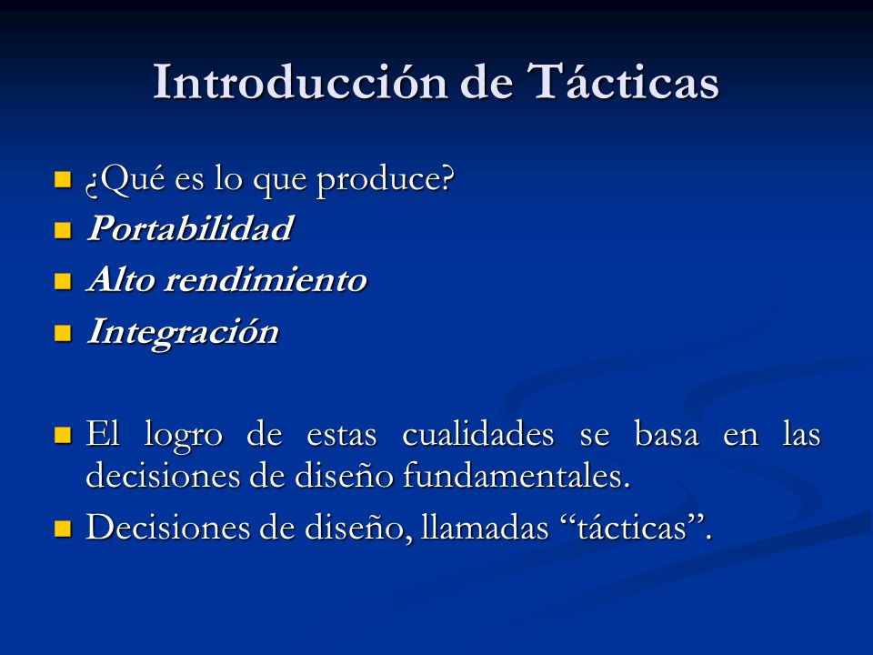 Introducción de Tácticas Un diseño de sistema se compone de una colección de decisiones.