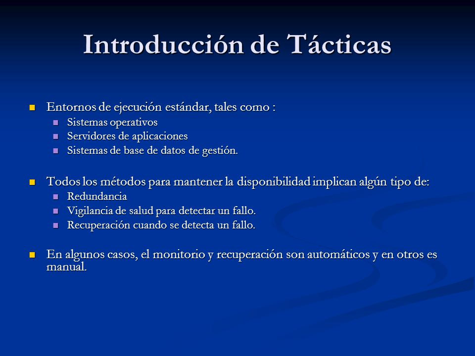 Introducción de Tácticas Entornos de ejecución estándar, tales como : Entornos de ejecución estándar, tales como : Sistemas operativos Sistemas operativos Servidores de aplicaciones Servidores de aplicaciones Sistemas de base de datos de gestión.
