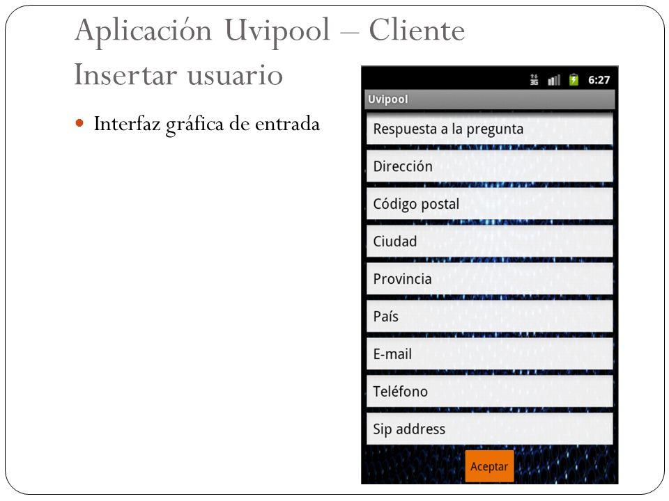 Aplicación Uvipool – Cliente Insertar usuario Interfaz gráfica de entrada