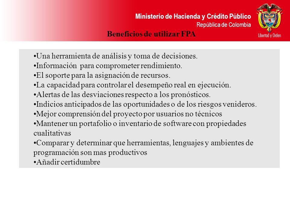 Ministerio de Hacienda y Crédito Público República de Colombia Beneficios de utilizar FPA Una herramienta de análisis y toma de decisiones. Informació