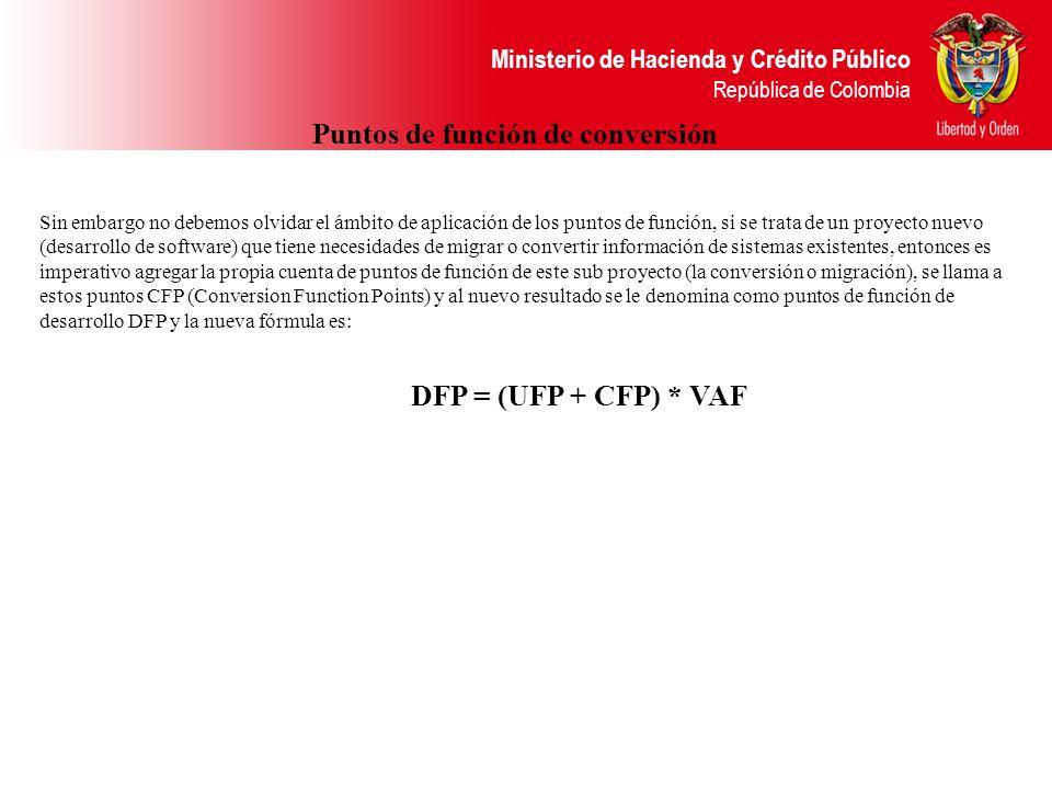 Ministerio de Hacienda y Crédito Público República de Colombia Sin embargo no debemos olvidar el ámbito de aplicación de los puntos de función, si se