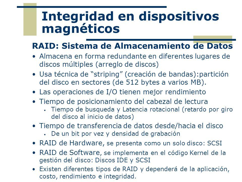 Integridad en dispositivos magnéticos RAID: Sistema de Almacenamiento de Datos Almacena en forma redundante en diferentes lugares de discos múltiples
