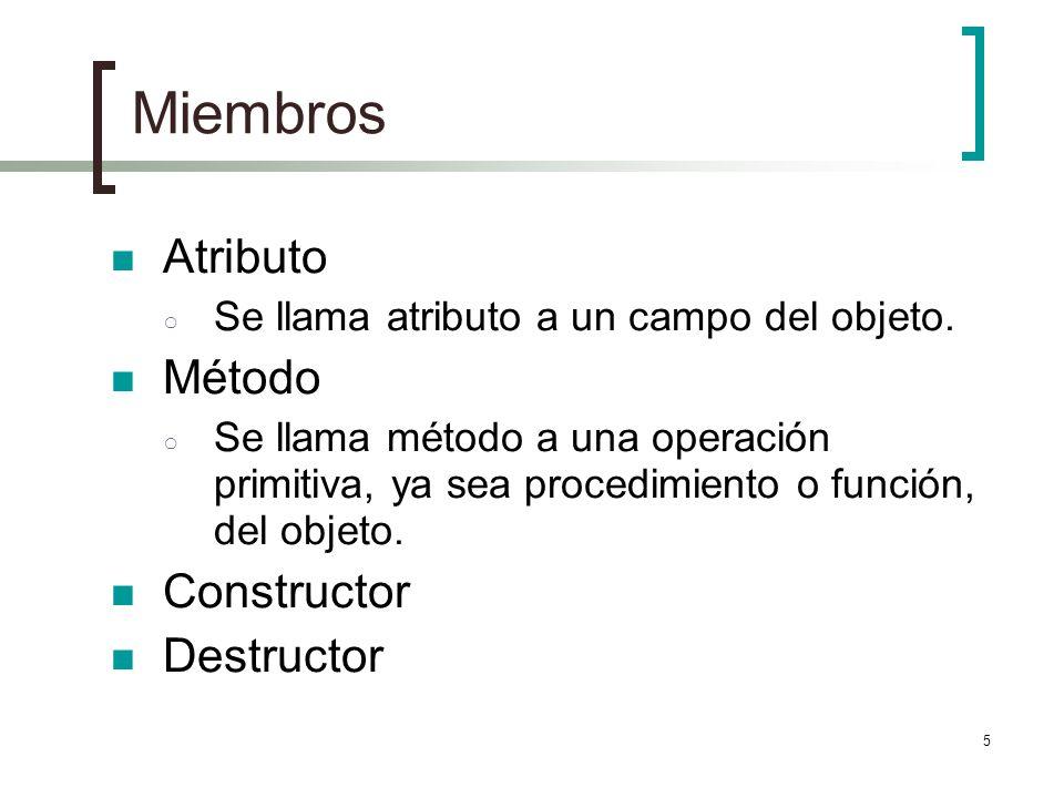 5 Miembros Atributo Se llama atributo a un campo del objeto.