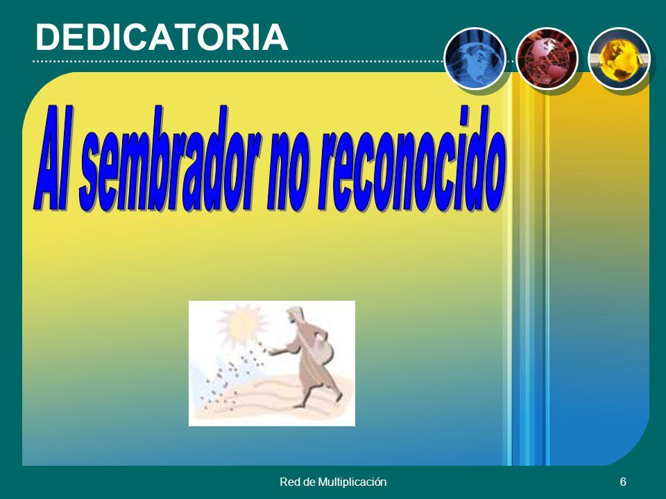 Red de Multiplicación6 DEDICATORIA