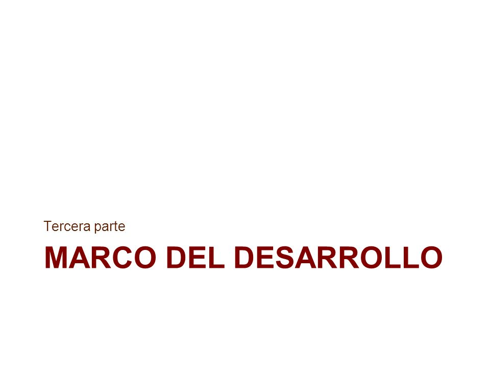 MARCO DEL DESARROLLO Tercera parte