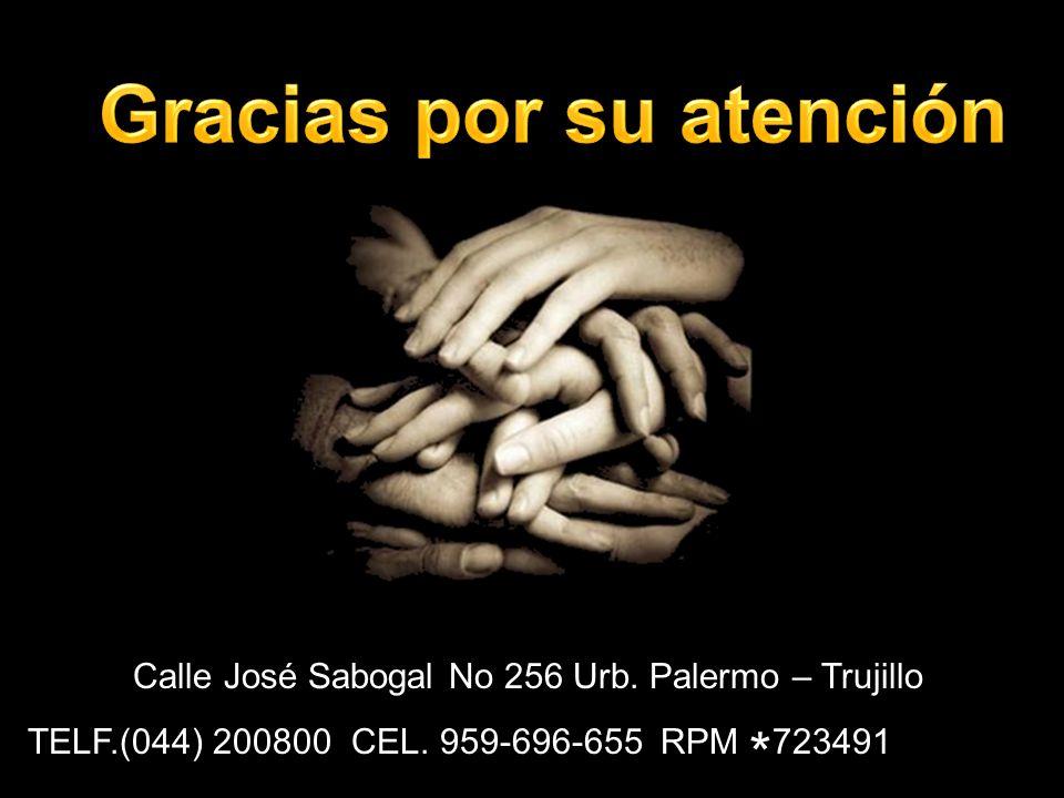 Calle José Sabogal No 256 Urb. Palermo – Trujillo TELF.(044) 200800 CEL. 959-696-655 RPM * 723491