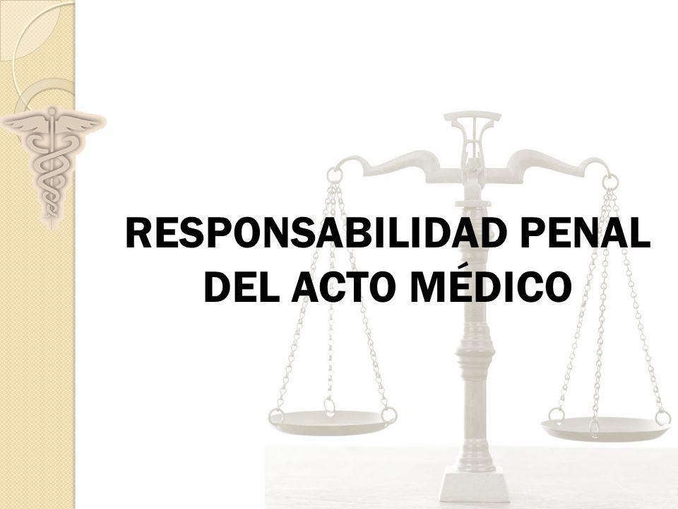 RESPONSABILIDAD PENAL DEL ACTO MÉDICO