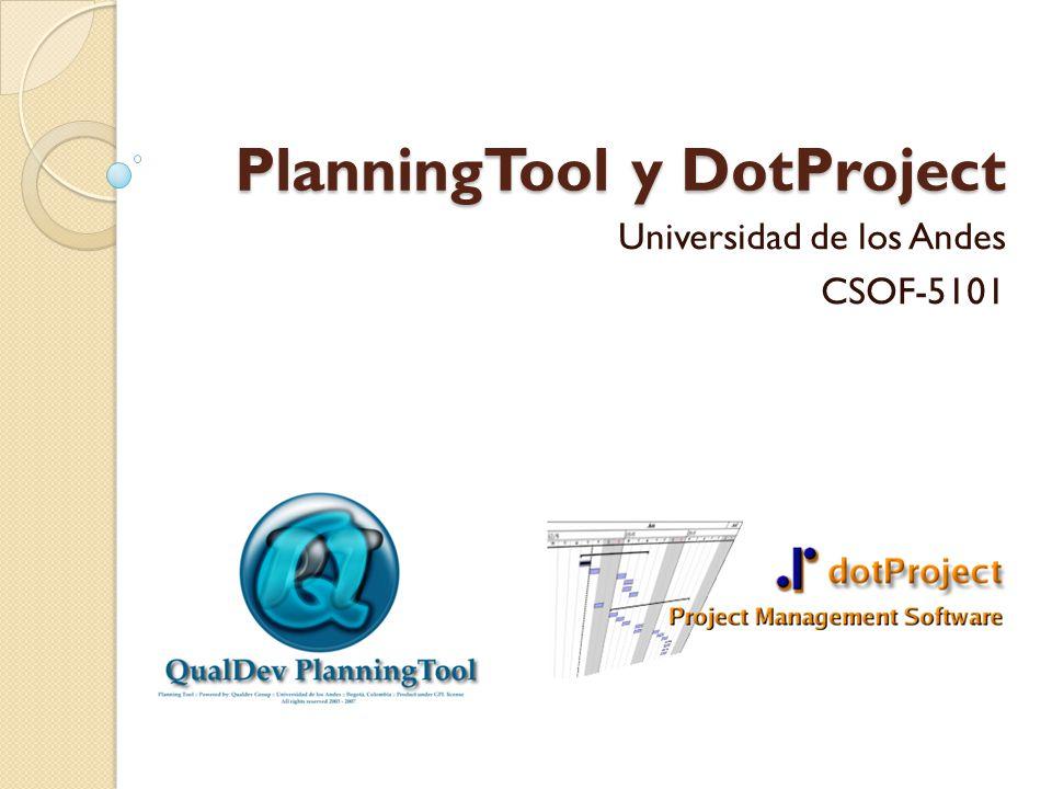 PlanningTool y DotProject Universidad de los Andes CSOF-5101
