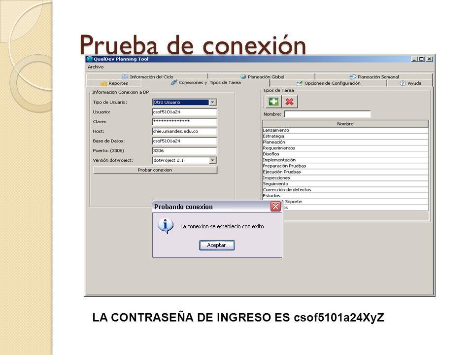 Prueba de conexión LA CONTRASEÑA DE INGRESO ES csof5101a24XyZ