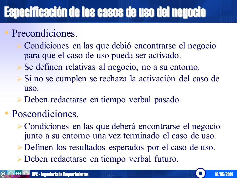 10/06/2014UPC - Ingeniería de Requerimientos 11 Especificación de los casos de uso del negocio Información Adicional.