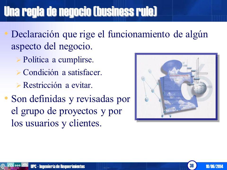 10/06/2014UPC - Ingeniería de Requerimientos 39 Tipos de reglas del negocio Reglas de restricción.