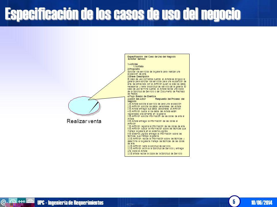 10/06/2014UPC - Ingeniería de Requerimientos 6 Especificación de los casos de uso del negocio Actores.