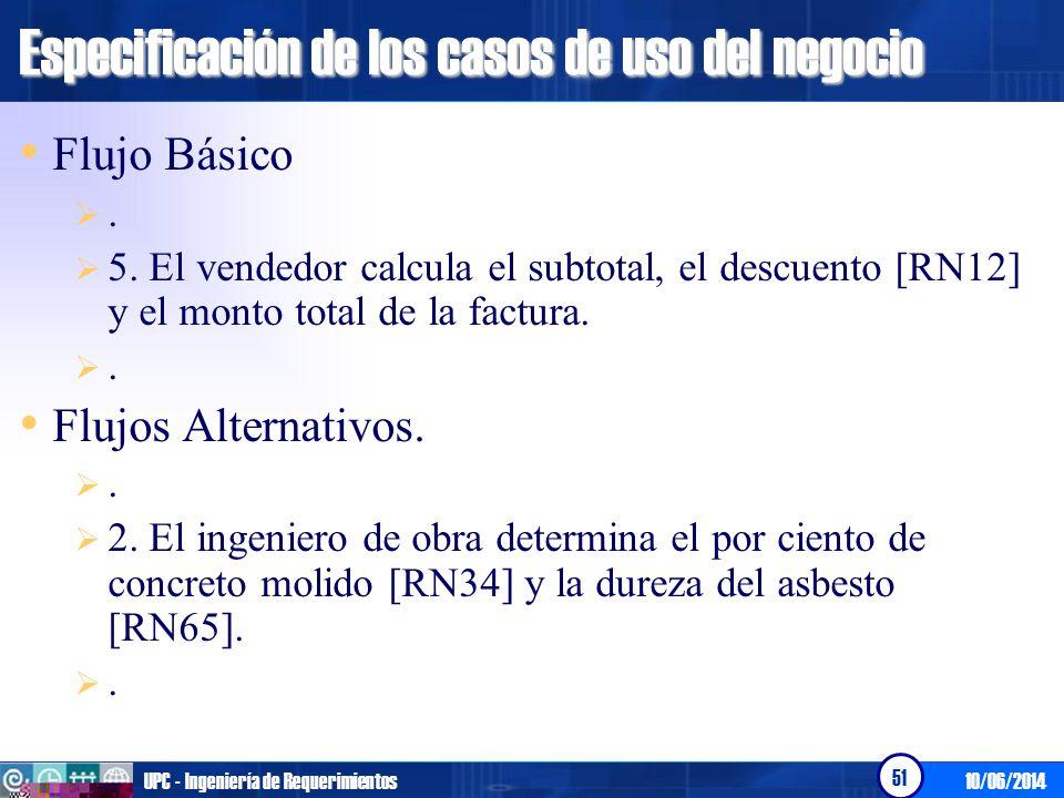 10/06/2014UPC - Ingeniería de Requerimientos 52 Especificación de los casos de uso del sistema Flujo Básico.