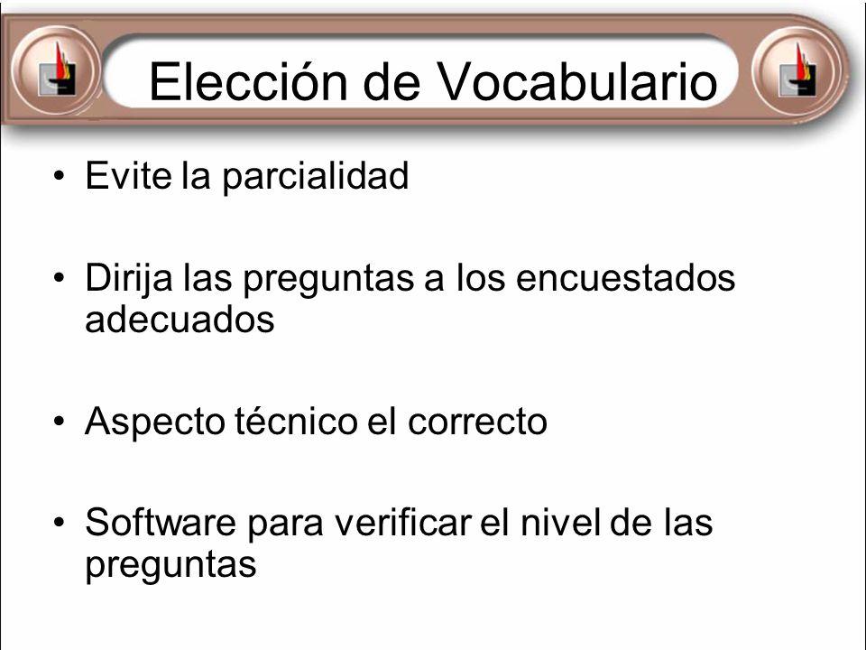 Elección de Vocabulario Evite la parcialidad Dirija las preguntas a los encuestados adecuados Aspecto técnico el correcto Software para verificar el n