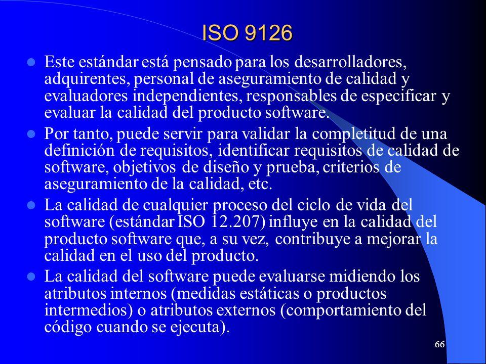 66 Este estándar está pensado para los desarrolladores, adquirentes, personal de aseguramiento de calidad y evaluadores independientes, responsables de especificar y evaluar la calidad del producto software.