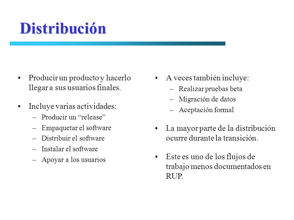 Producir un producto y hacerlo llegar a sus usuarios finales. Incluye varias actividades: –Producir un release –Empaquetar el software –Distribuir el