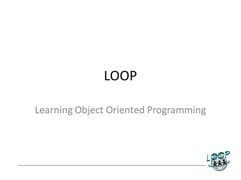 LOOP Learning Object Oriented Programming