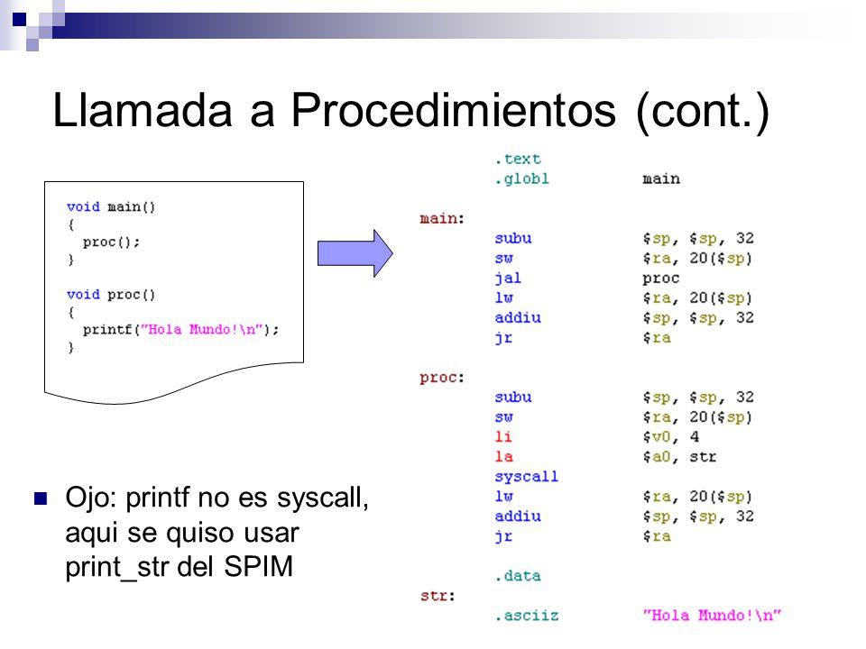 Llamada a Procedimientos (cont.) Ojo: printf no es syscall, aqui se quiso usar print_str del SPIM