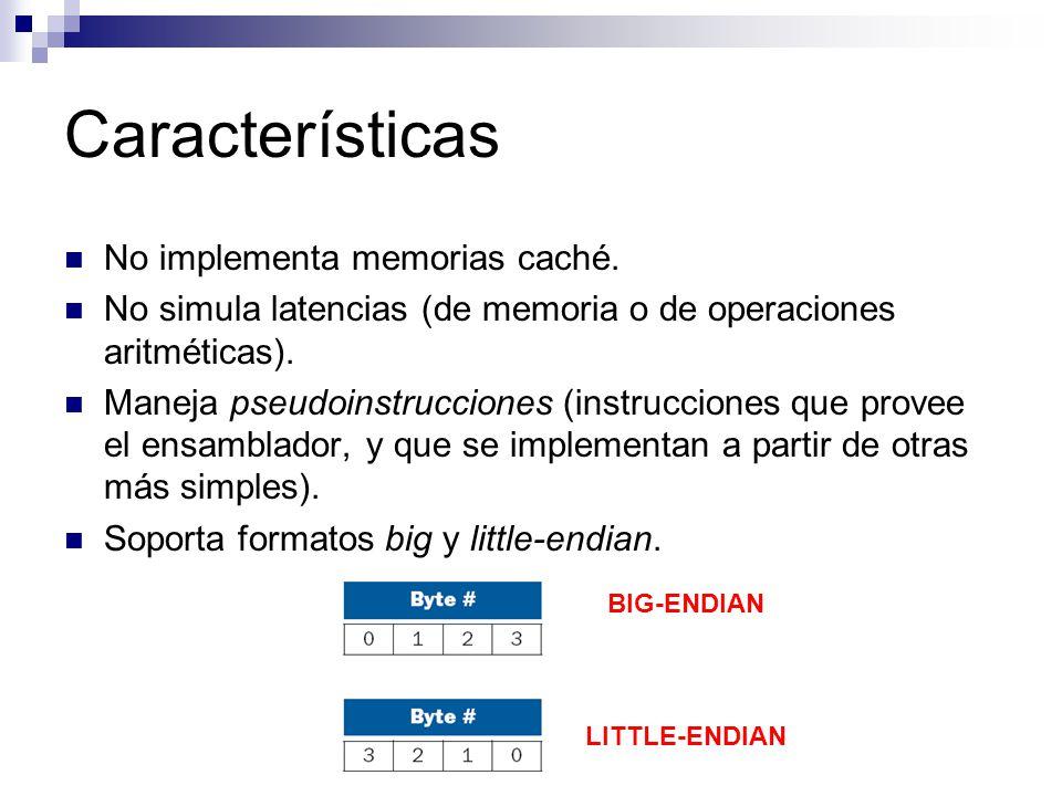 Características No implementa memorias caché. No simula latencias (de memoria o de operaciones aritméticas). Maneja pseudoinstrucciones (instrucciones