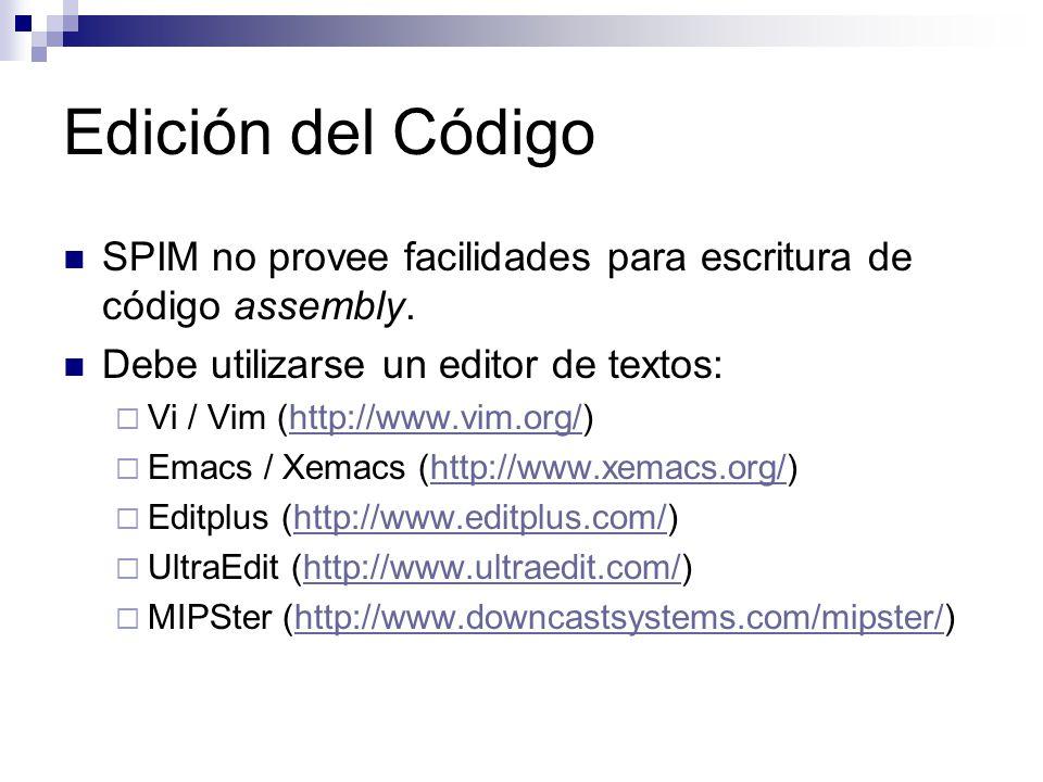 Edición del Código SPIM no provee facilidades para escritura de código assembly. Debe utilizarse un editor de textos: Vi / Vim (http://www.vim.org/)ht