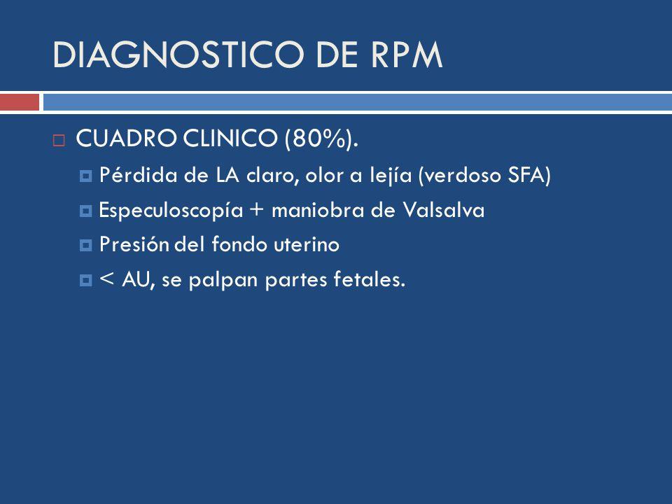 DIAGNOSTICO DE RPM CUADRO CLINICO (80%).