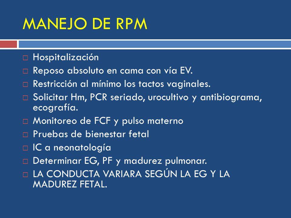 MANEJO DE RPM Hospitalización Reposo absoluto en cama con vía EV.
