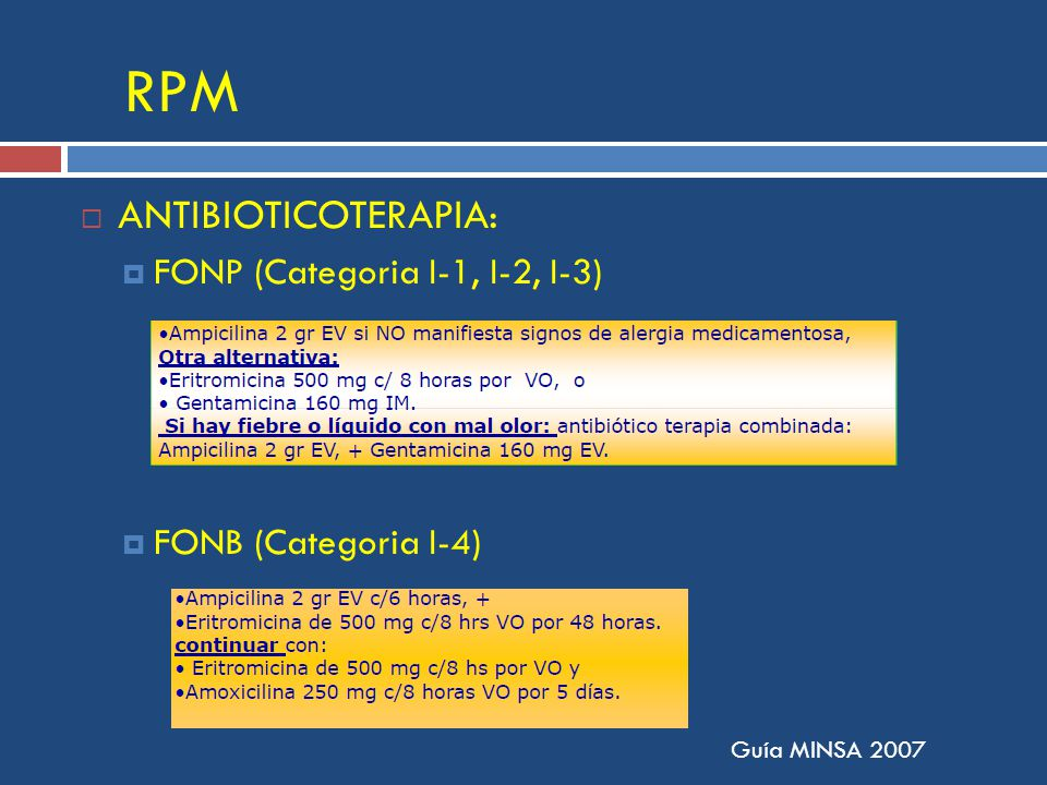 RPM ANTIBIOTICOTERAPIA: FONP (Categoria I-1, I-2, I-3) FONB (Categoria I-4) Guía MINSA 2007