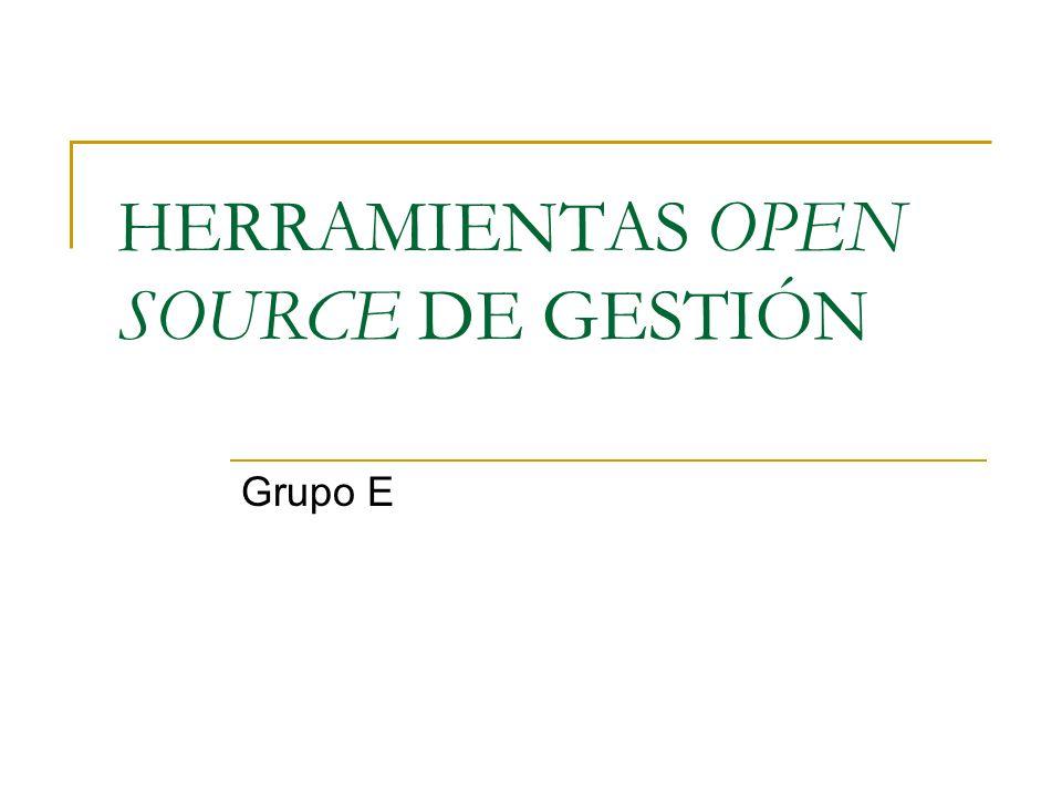 HERRAMIENTAS OPEN SOURCE DE GESTIÓN Grupo E