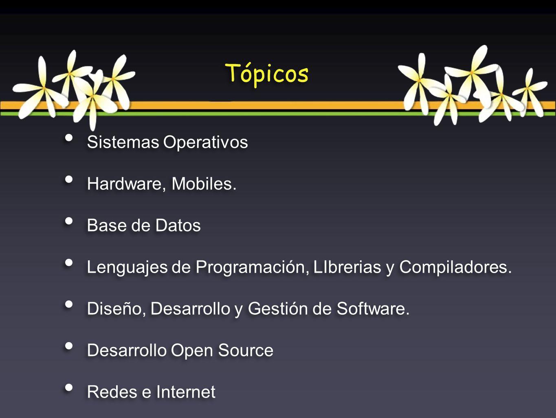 Sistemas Operativos Hardware, Mobiles. Base de Datos Lenguajes de Programación, LIbrerias y Compiladores. Diseño, Desarrollo y Gestión de Software. De