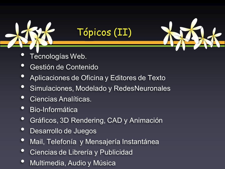 Tecnologías Web. Gestión de Contenido Aplicaciones de Oficina y Editores de Texto Simulaciones, Modelado y RedesNeuronales Ciencias Analíticas. Bio-In