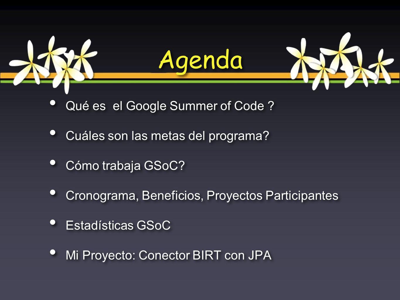 Qué es el Google Summer of Code ? Cuáles son las metas del programa? Cómo trabaja GSoC? Cronograma, Beneficios, Proyectos Participantes Estadísticas G