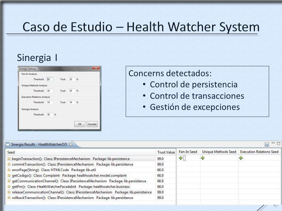 Sinergia I Concerns detectados: Control de persistencia Control de transacciones Gestión de excepciones