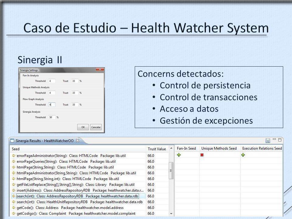 Sinergia II Concerns detectados: Control de persistencia Control de transacciones Acceso a datos Gestión de excepciones