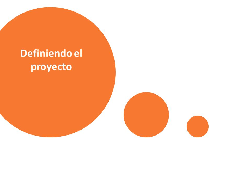 Definiendo el proyecto