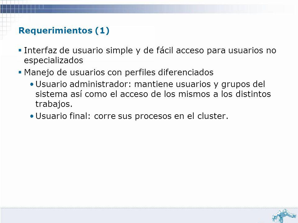 Requerimientos (1) Interfaz de usuario simple y de fácil acceso para usuarios no especializados Manejo de usuarios con perfiles diferenciados Usuario