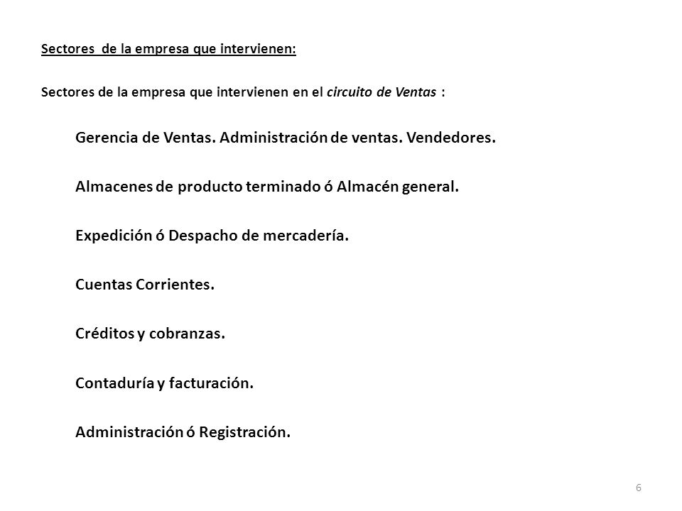 Sectores de la empresa que intervienen: Sectores de la empresa que intervienen en el circuito de Ventas : Gerencia de Ventas.