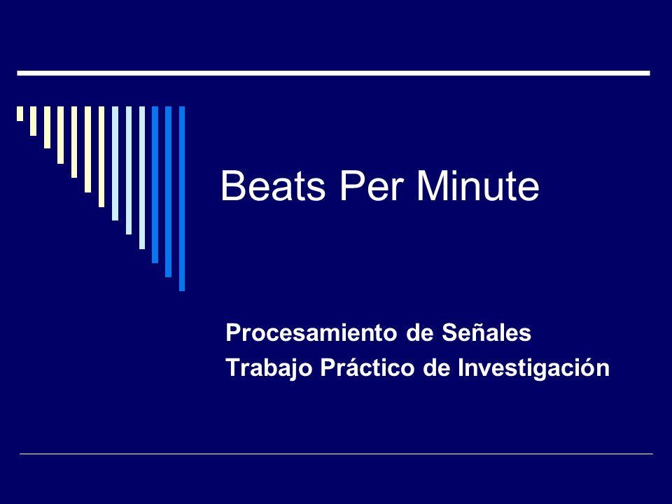 Beats Per Minute Procesamiento de Señales Trabajo Práctico de Investigación