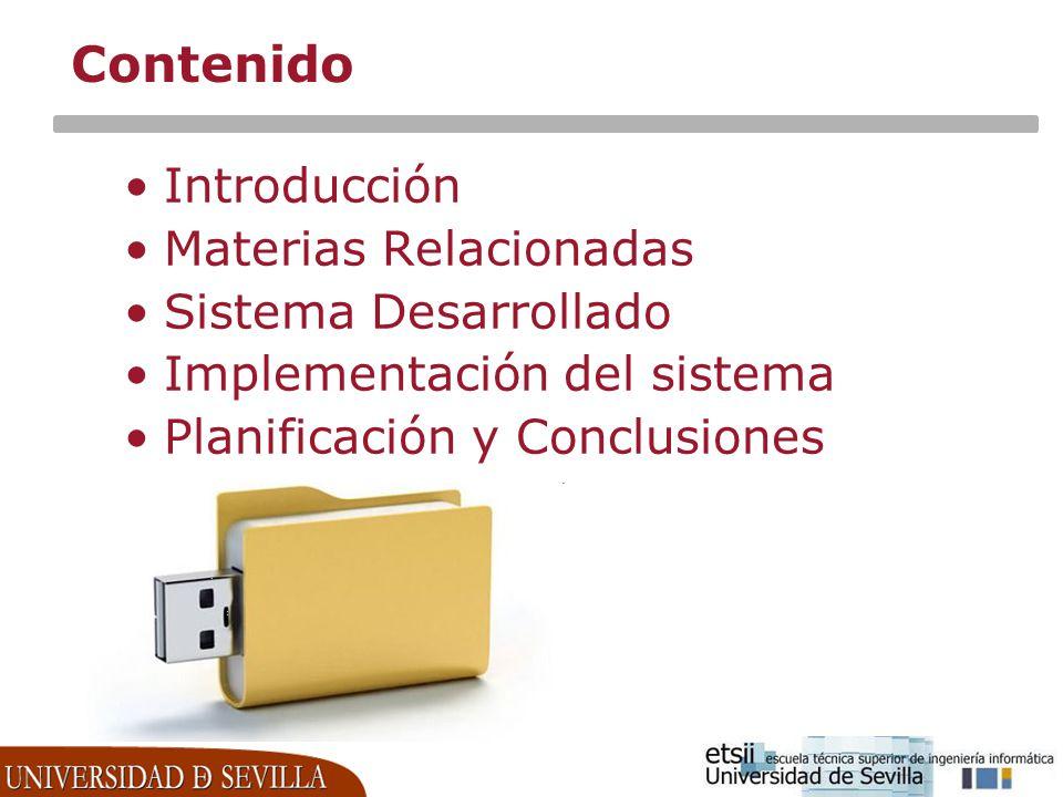 Contenido Introducción Materias Relacionadas Sistema Desarrollado Implementación del sistema Planificación y Conclusiones