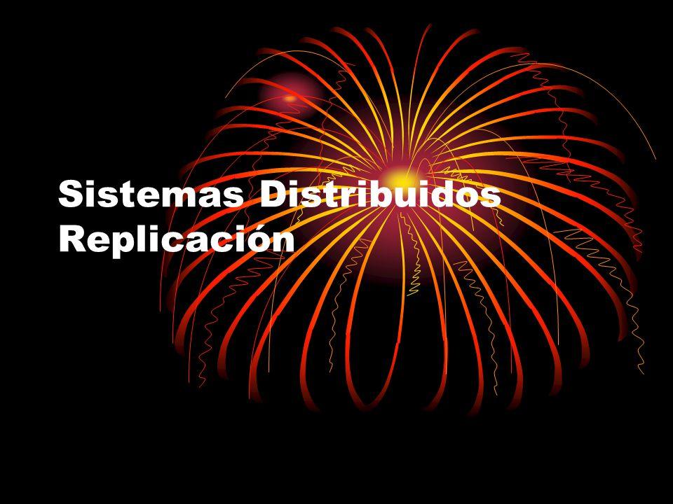 Sistemas Distribuidos Replicación