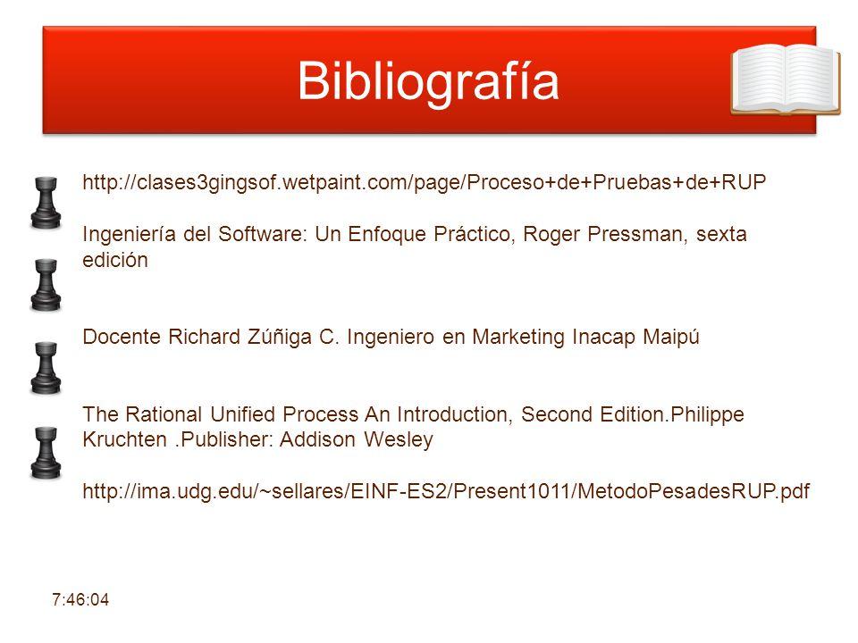 Bibliografía http://clases3gingsof.wetpaint.com/page/Proceso+de+Pruebas+de+RUP Ingeniería del Software: Un Enfoque Práctico, Roger Pressman, sexta edi
