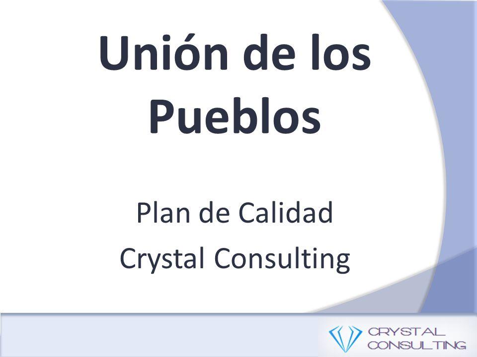 Unión de los Pueblos Plan de Calidad Crystal Consulting