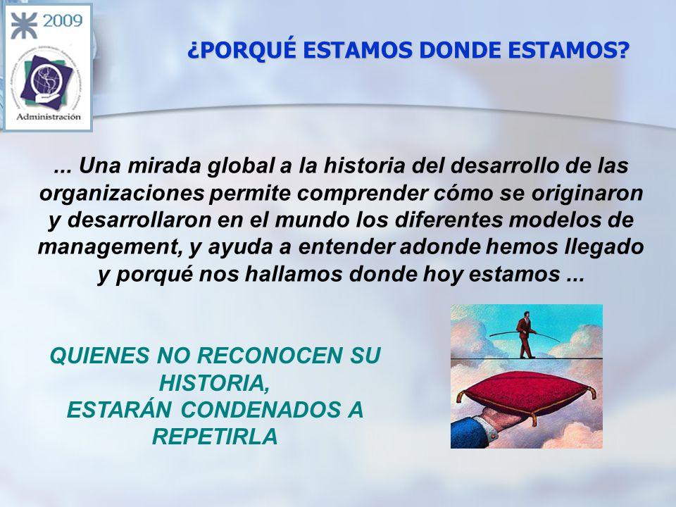 ¿PORQUÉ ESTAMOS DONDE ESTAMOS. QUIENES NO RECONOCEN SU HISTORIA, ESTARÁN CONDENADOS A REPETIRLA...