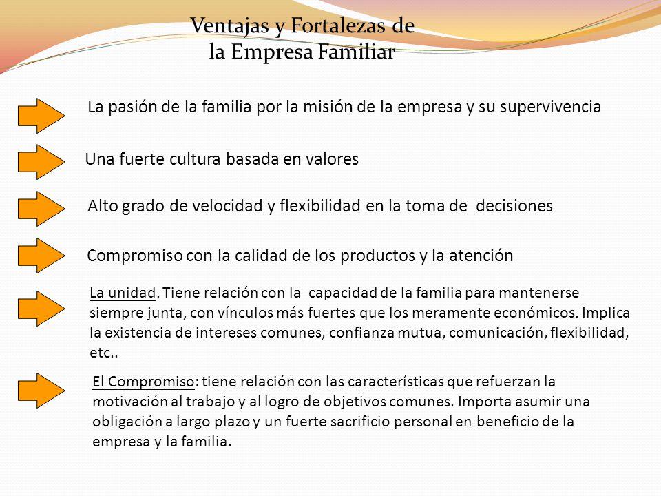 La pasión de la familia por la misión de la empresa y su supervivencia Compromiso con la calidad de los productos y la atención Alto grado de velocida