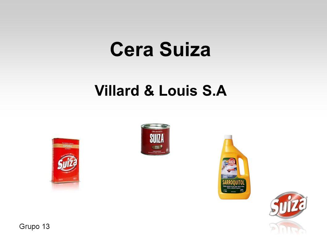 Cera Suiza Villard & Louis S.A Grupo 13